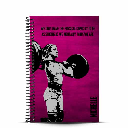 Michelle's pink custom wod journal - we only have the physical capacity to be as strong as we mentally think we are